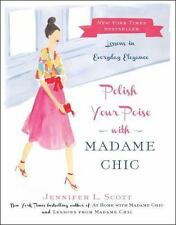 Polish Your Poise with Madame Chic: Lessons in Everyday Elegance (Hardback or Ca