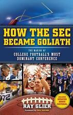 How the SEC Became Goliath: The Making of College Football's Most