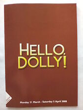 HELLO DOLLY!.LYCEUM.SHEFFIELD PROGRAMME TICKETS 1-4-08.A DOBSON.D DAY.L ENGLISH