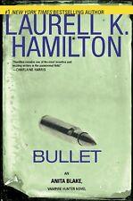 Bullet (Anita Blake, Vampire Hunter) by Laurell K. Hamilton