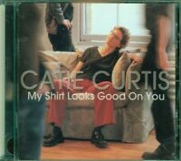 Catie Curtis - My Shirt Looks Good On You Cd Ottimo