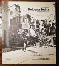 C5386-FILIPPO D' AJUTOLO, BOLOGNA FERITA -FOTO INEDITE 1943-45, F. MANARESI,1999