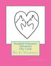 Standard Schnauzer Valentine's Day Cards : Do It Yourself by Gail Forsyth.