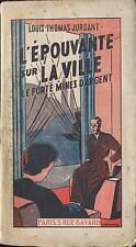 Louis-Thomas Jurdant - L'épouvante sur la ville 1 - Bonne Presse - EO 1938