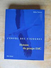 TORRES L'envol des cigognes. Histoire du groupe EMC Comme neuf