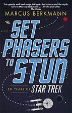 Set Phasers to Stun: 50 Years of Star Trek,Marcus Berkmann- 9780349141152