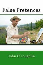 False Pretences by John O'Loughlin (2014, Paperback)