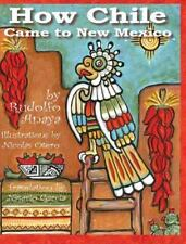 How Chile Came to New Mexico =: Como Llego El Chile a Nuevo Mexico (Hardback or