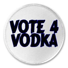 """Vote 4 Vodka - 3"""" Circle Sew / Iron On Patch Alcohol Drunk Drinking Humor Booze"""