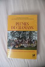 CHAMANISME : PLUMES DE CHAMANES - LIVRE COMME NEUF