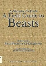 Shrewton Vole's a Field Guide to Beasts by Simon Beaumont, Shrewton Vole and.