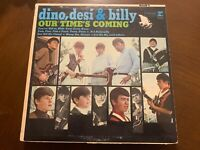 DINO, DESI & BILLY OUR TIME'S COMING VINYL LP MONO REPRISE