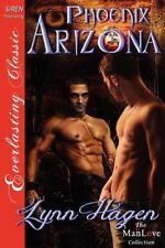 Phoenix Arizona (siren Publishing Everlasting Classic Manlove): By Lynn Hagen