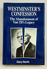 Westminster's Confession: Abandonment-Van Til's Legacy by Gary North-1991-HC-New