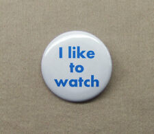 "I Like to Watch 1.25"" Button Being There Peter Sellers Cult Comedy Voyeurism TV"