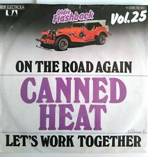 "CANNED HEAT - 7"" Vinyl - On The Road Again / Let's Work Together - Germany"