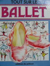 Tout sur le ballet - Ed. Pelican