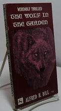 The Wolf in the Garden by Alfred H Bill - Werewolf Thriller - Centaur Press