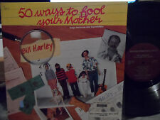 Bill Harley - 50 Ways To Fool Your Mother LP VG+ Condition RARE