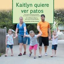 Kaitlyn Quiere Ver Patos : Una Historia Real Que Promueve la Inclusión y la...