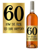 Funny 60th Birthday 60 Today Wine Bottle Label Gift Perfect For Men & Women Gold