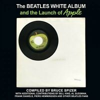 Beatles White Album and the Launch of Apple, Hardcover by Spizer, Bruce (COM)...