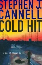 Cold Hit: A Shane Scully Novel (Shane Scully Novels), Cannell, Stephen J., Good