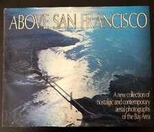 Above San Francisco Coffee Table Book Signed By Diane Feinstein Mayor 1981.