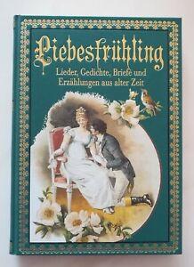 Liebesfrühling - Lieder Gedichte Briefe Erzählungen aus alter Zeit - Goldschnitt