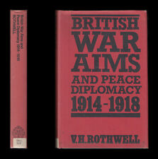 Rothwell BRITISH WAR AIMS and PEACE DIPLOMACY 1914-1918 - Russia Germany Balkans