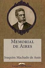 Grandes Clássicos Luso-Brasileiros: Memorial de Aires by Joaquim Maria...