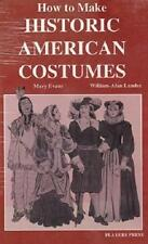 How to Make Historic American Costumes by Mary Evans (1976, Hardcover)