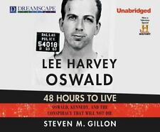 Lee Harvey Oswald : 48 Hours to Live:Oswald, Kennedy and the Conspiracy That...