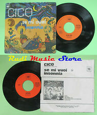 LP 45 7'' CICO Se mi vuoi Insonnia 1974 italy CBS 2695 no cd mc*