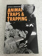 More details for animal traps and trapping book by james a bateman. new.