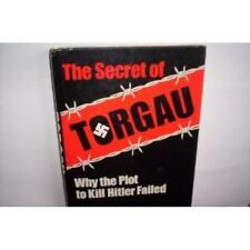 The Secret of Torgau: Why the Plot to Kill Hitler Failed WWII