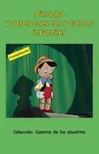 Cuentos de Los Abuelitos: Pinocho y Otros Cuentos y Cantos Infantiles by...
