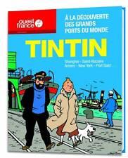 Hergé TINTIN à la découverte des grands ports du monde – Hors-série Ouest-France