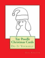 Toy Poodle Christmas Cards : Do It Yourself by Gail Forsyth (2015, Paperback)