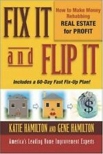 Fix It and Flip It: How to Make Money Rehabbing Re