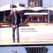 TOM OVANS - STILL IN THIS WORLD - CD New Sealed