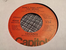 Tavares 45 Don't Take Away the Music/Guiding Star Capitol 4348 70s Modern Soul