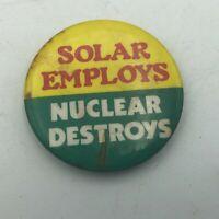 "1970's Solar Employs Nuclear Destroys 1-1/2"" Button Pin Pinback Protest Vtg  S7"