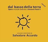 DAL BASSO DELLA TERRA-OPERA DEDICATA A GIOVANNI PAOLO 2 CD+DVD Nuovo