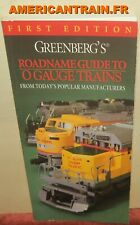 Greenberg's Roadname Guide to O Gauge Trains First Edition 1997