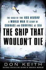 The Ship That Wouldn't Die by Don Keith WW2 Saga of the USS Neosho HBDC