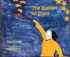 The Bucket of Stars. A bedtime story for little ones. A koan for grownups.