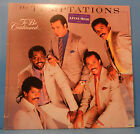 THE TEMPTATIONS TO BE CONTINUED.. LP 1986 ORIGINAL PRESS GREAT COND! VG++/VG+!!