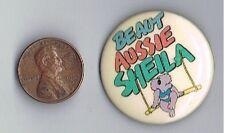 "Vintage Beaut Aussie Sheila 1.25"" Advertising Pinback Button Koala Bear Trapeze"