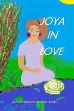 Joya in Love : Loving, Laughing, Living, Lost Love by Georgia Fay...